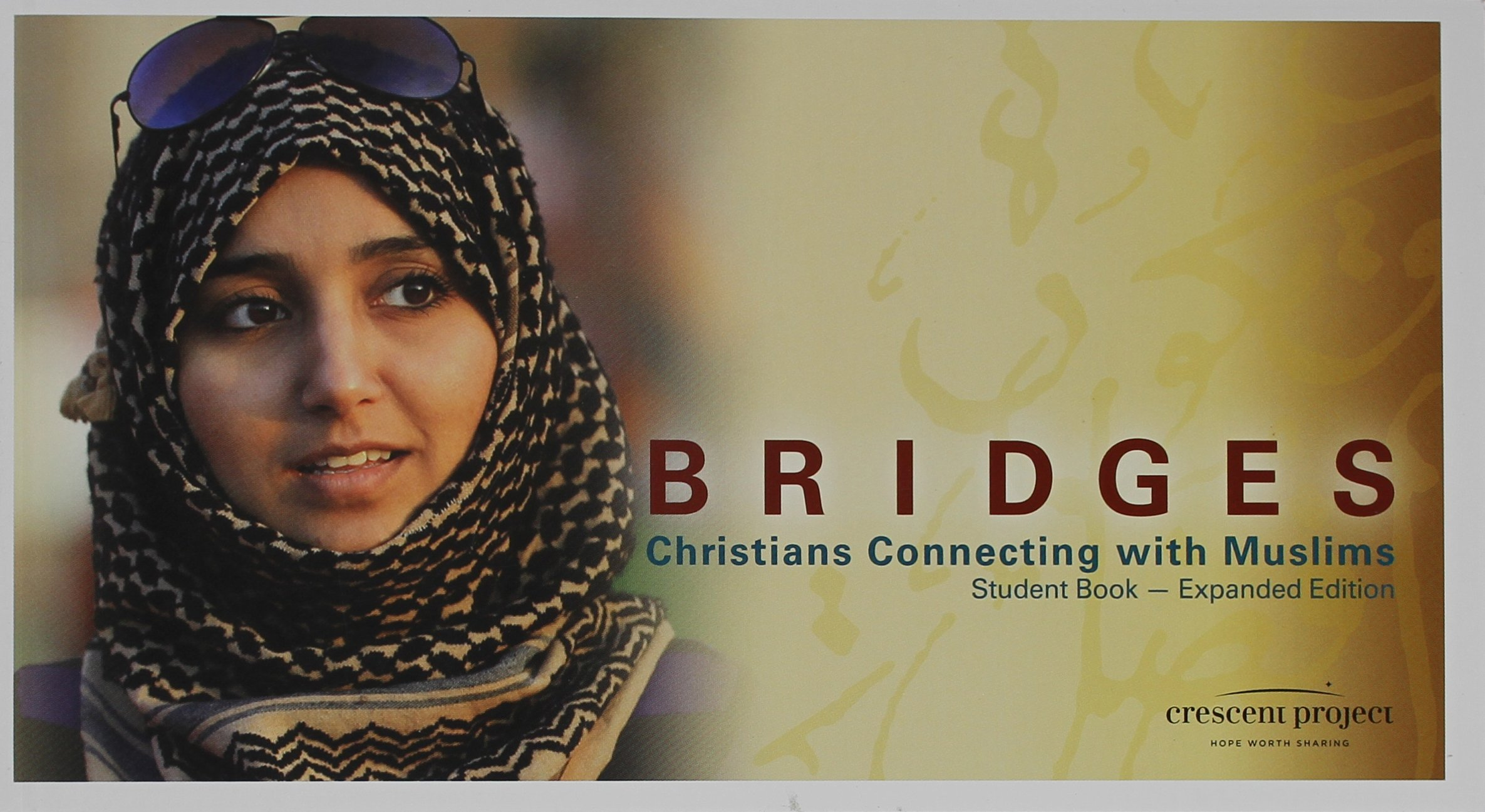 Read Online Bridges: Christians Connecting With Muslims Student Book-Expanded Edition PDF