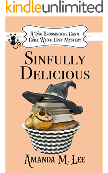 Sinfully Delicious A Two Broomsticks Gas Grill Witch Cozy Mystery Book 1 Kindle Edition By Lee Amanda M Mystery Thriller Suspense Kindle Ebooks Amazon Com