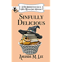 Sinfully Delicious (A Two Broomsticks Gas & Grill Witch Cozy Mystery Book 1)