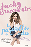 La pasarela de mi vida: ¡Para atrás, ni para tomar vuelo! (Spanish Edition)
