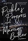 Pickle's Progress: A Novel