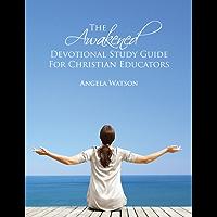 The Awakened Devotional Study Guide for Christian Educators (English Edition)