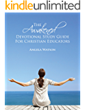 The Awakened Devotional Study Guide for Christian Educators