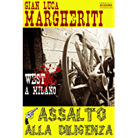 ASSALTO ALLA DILIGENZA: West a Milano