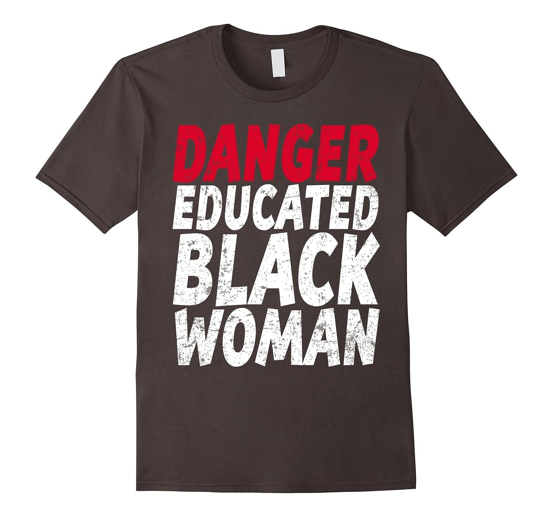Danger Educated Black Woman T-Shirt Political Activist Tee