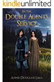 In the Double Agent's Service (Annals of Alasia Book 6)