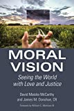 Moral Vision: Seeing the World with Love and Justice