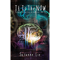 It Is the NOW - Pleiadian Perspective on Ascension Book 4