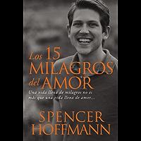 15 milagros del amor: Una vida llena de milagros no es mAs que