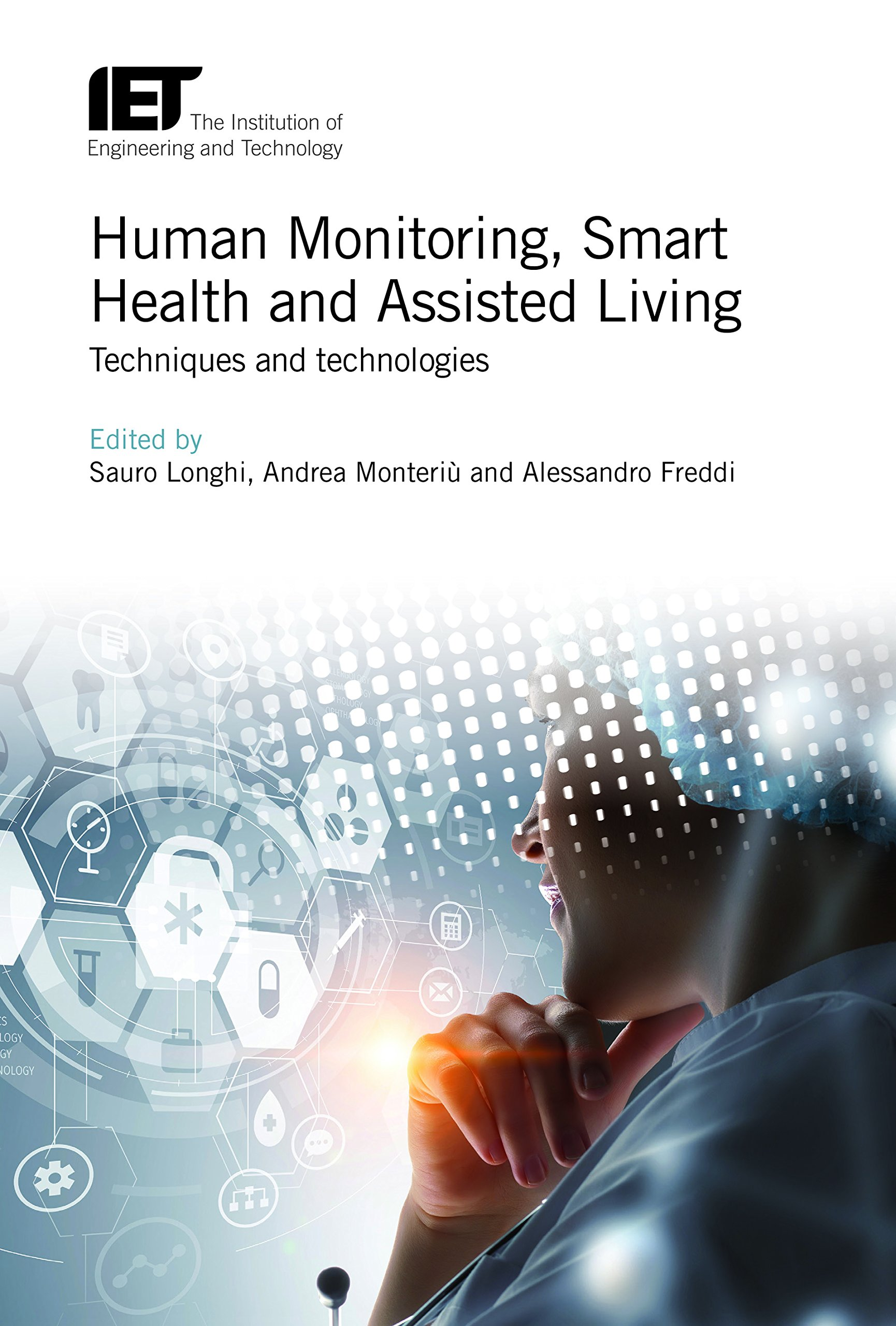 Human Monitoring Smart Health And Assisted Living  Techniques And Technologies  Iet Healthcare Technologies Band 9