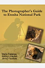 The Photographer's Guide to Etosha National Park Kindle Edition