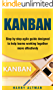 KANBAN: Step-By-Step Agile Guide Designed To Help Teams Working Together More Effectively (agile project management, kanban in action, kanban board) (English Edition)