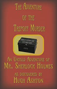 The Adventure of the Trepoff Murder: An Untold Adventure of Sherlock Holmes (Deed Box Book 5)