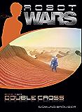 Double Cross: 2 (Robot Wars)