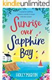 Sunrise over Sapphire Bay: A gorgeous uplifting romantic comedy to escape with this summer