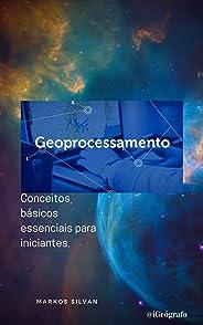 Geoprocessamento: Conceitos básicos essenciais para iniciantes