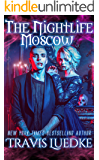 The Nightlife Moscow (Paranormal and Urban Fantasy) (The Nightlife Series Book 5)