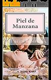 Piel de Manzana: El grito interior (Spanish Edition)