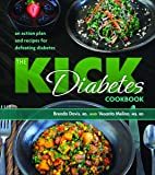 Kick Diabetes Cookbook: An Action Plan and Recipes for Defeating Diabetes