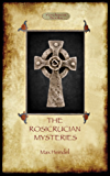 The Rosicrucian Mysteries (English Edition)
