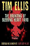 The Haunting of Bleeding Heart Yard: (Quigg #6)