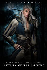 Return of the Legend (Elven Chronicles series Book 5)