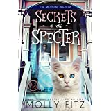 Secrets of the Specter: A Haunted Mystery, A Magical Cat & A Modern-Day Candlestick Maker