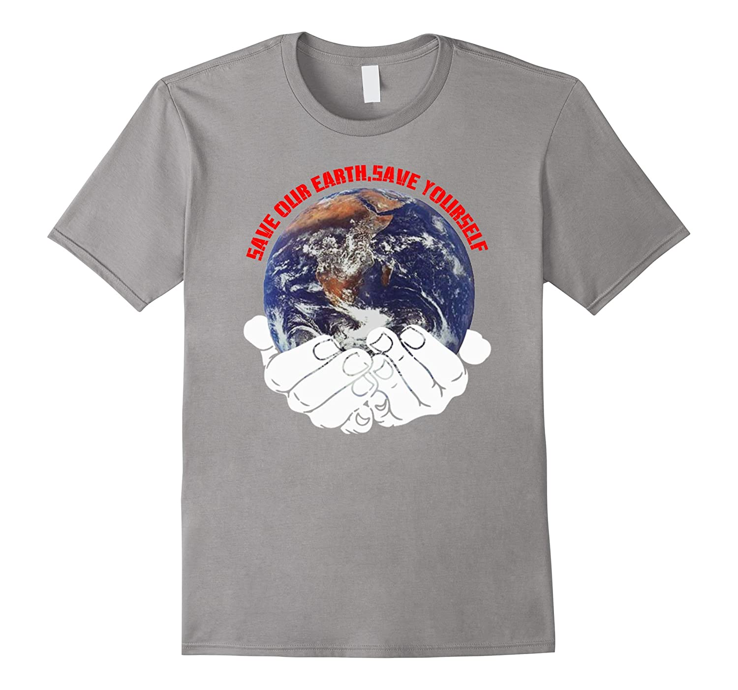 Happy Earth Day T shirt Gift Save our earthsave yourself-CD