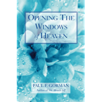 Opening The Windows Of Heaven (English Edition)