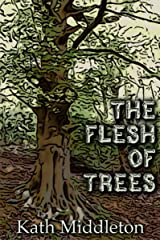 The Flesh of Trees Kindle Edition