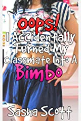 Oops! I Accidentally Turned My Classmate Into A Bimbo (Voice Warp Book 3) Kindle Edition