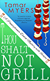 Thou Shalt Not Grill (An Amish Bed and Breakfast Mystery with Recipes Book 12)