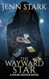 The Wayward Star (Wilde Justice Book 5)