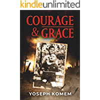 Courage and Grace: A Jewish Family's Holocaust Survival Story (World War II Memoir)