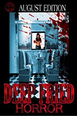 Deep Fried Horror August 2019 Edition Kindle Edition