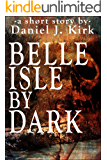 Belle Isle By Dark (The Horrors of Church Hill Book 1)