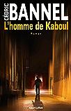 L'Homme de Kaboul (ROMAN) (French Edition)