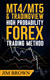 MT4/MT5 & Trading View High Probability Forex Trading Method: TradingView Indicators now included in the download package (Forex, Forex Trading System, ... Stocks, Currency Trading, Bitcoin Book 2)