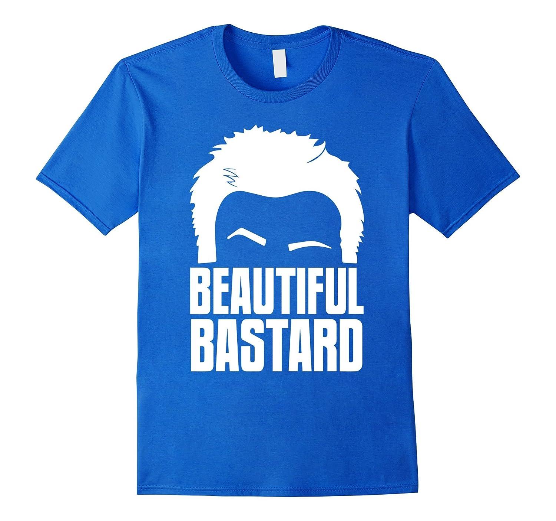 Beautiful Bastard Shirt, Funny Gift Shirt for Men-Art