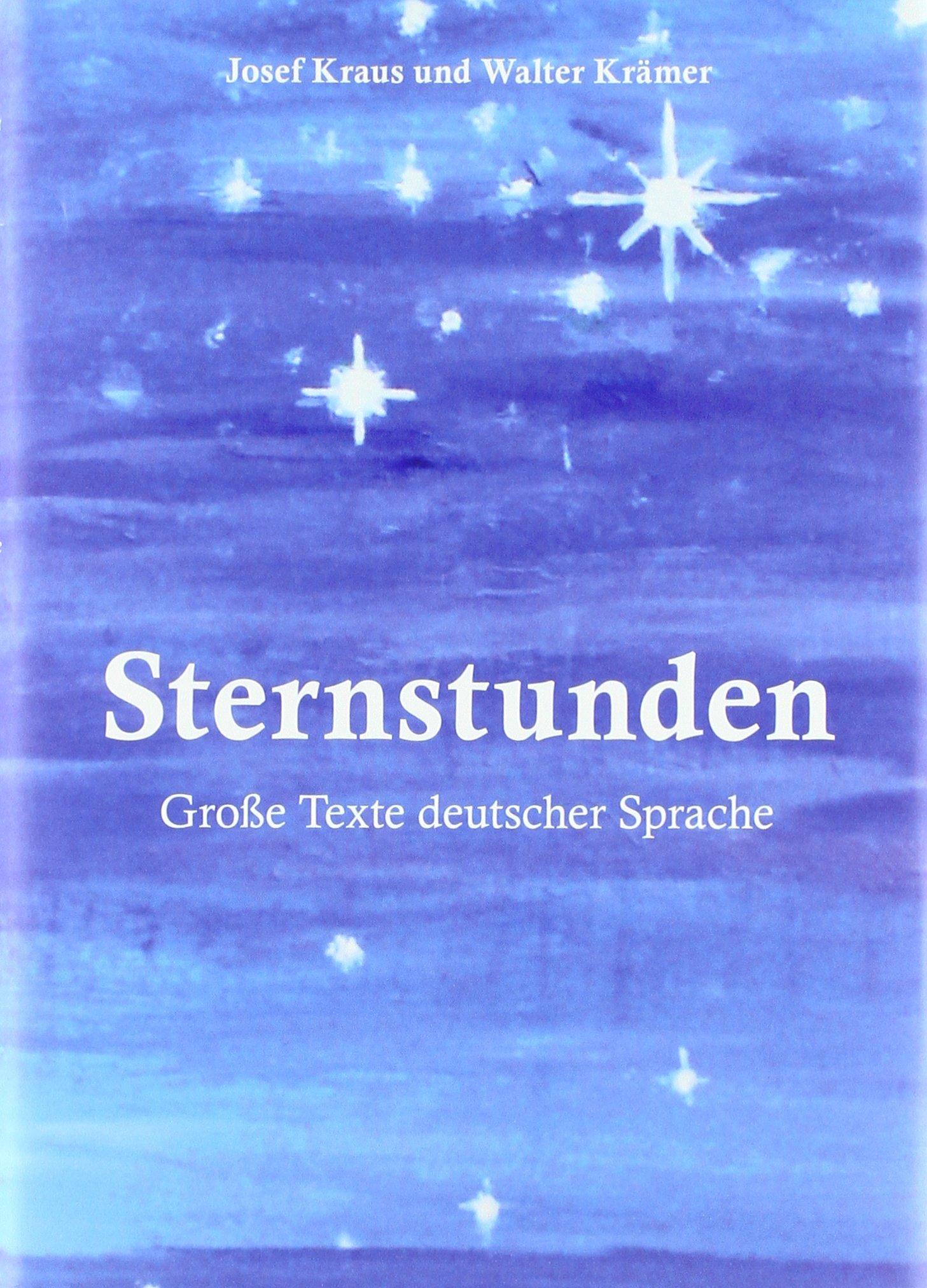 Sternstunden: Große Texte deutscher Sprache Gebundenes Buch – 1. März 2018 Josef Kraus Walter Krämer IFB 3942409747