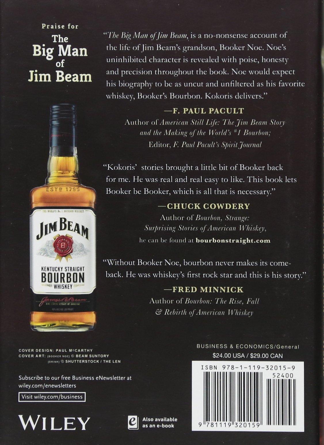 The Big Man of Jim Beam  Booker Noe And the Number-One Bourbon In the  World  Jim Kokoris  9781119320159  Amazon.com  Books c7ccb0c16b7a