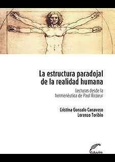 La estructura paradojal de la realidad humana. Lecturas desde la herméutica de Paul Ricoeuer (