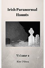Irish Paranormal Haunts Volume 2 Kindle Edition