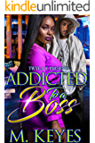 Addicted To A Boss : An Urban Standalone