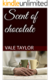 Scent of chocolate