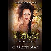 The Ladies Love Ruined by Lies (Regency Fairy Tales Book 2)