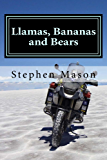Llamas, Bananas and Bears: Argentina to Alaska by motorcycle