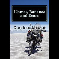 Llamas, Bananas and Bears: Argentina to Alaska by motorcycle (English Edition)
