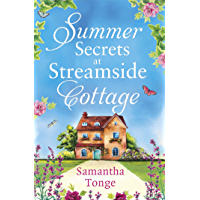 Summer Secrets at Streamside Cottage: an uplifting absolutely gripping page-turning novel (English Edition)
