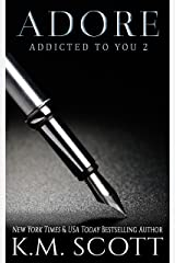 Adore (Addicted To You #2) Kindle Edition